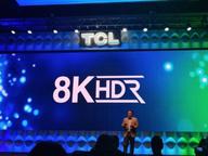 新一代极致画质 TCL展示8K+QLED+HDR电视X10