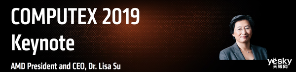 COMPUTEX 2019高能来袭 英特尔/英伟达/AMD三巨头发力