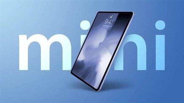 苹果大升级!iPad mini 6细节曝光:去掉Home键 颜值大幅提升